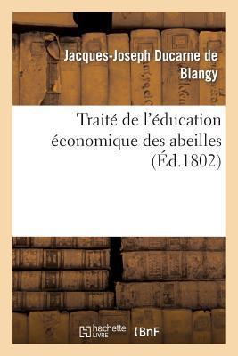 Traite de l'Education Economique des Abeilles