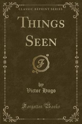 Things Seen (Classic Reprint)