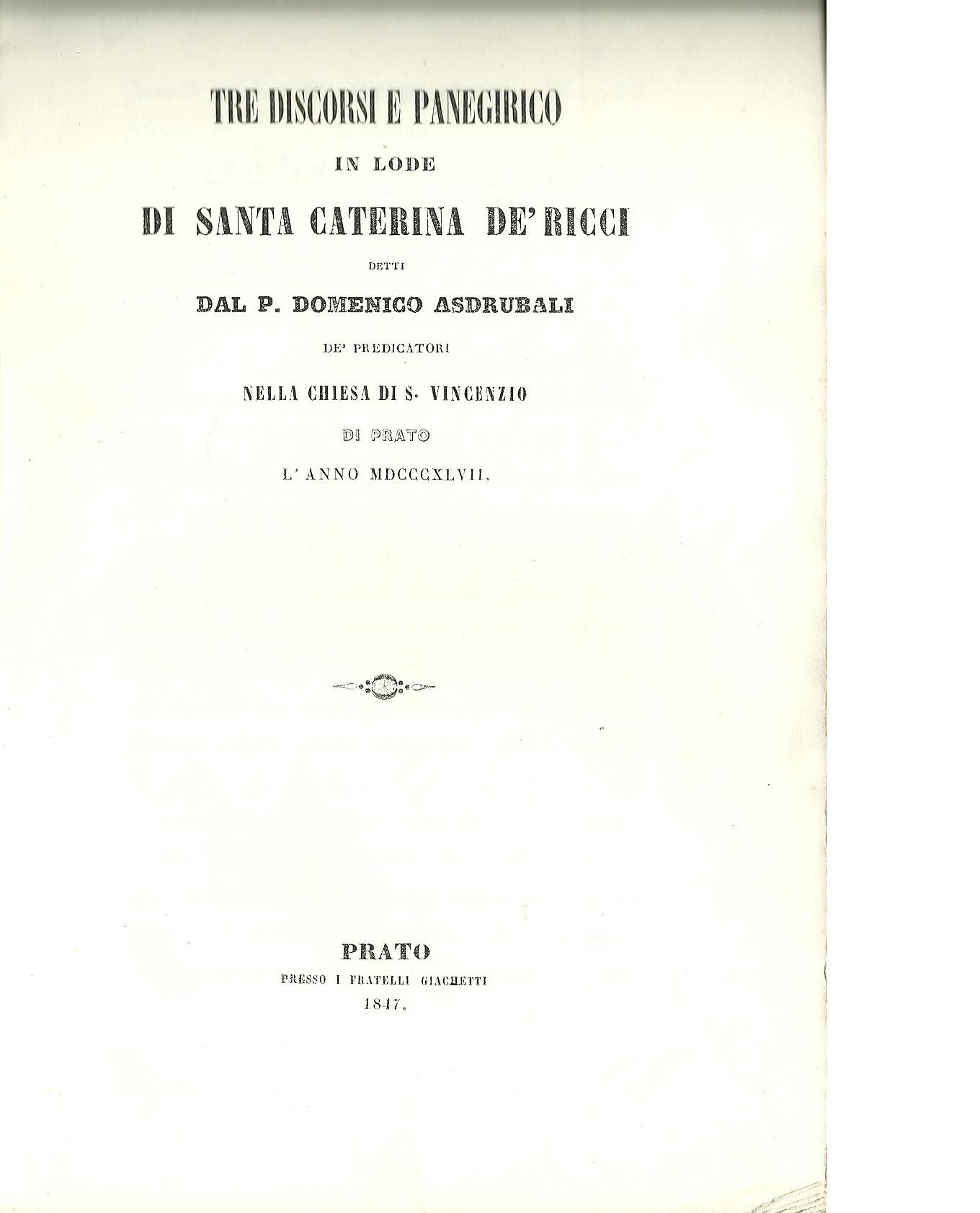 Tre discorsi e panegirico in lode di Santa Caterina de'Ricci