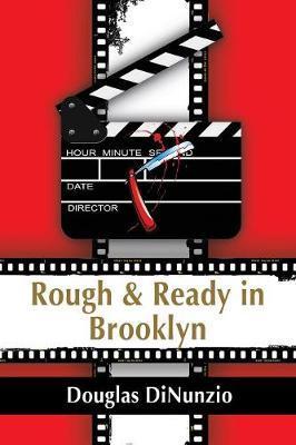 Rough & Ready in Bro...