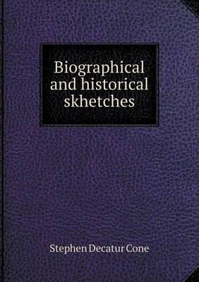 Biographical and Historical Skhetches