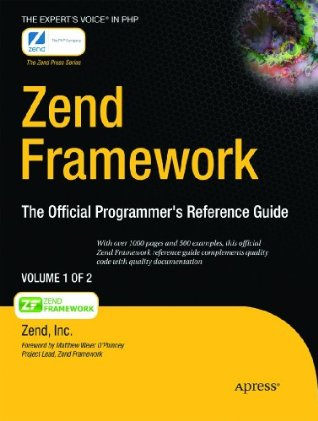 Zend Framework: The Official Programmer's Reference Guide. Volume 1 of 2