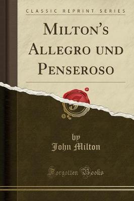 Milton's Allegro und Penseroso (Classic Reprint)