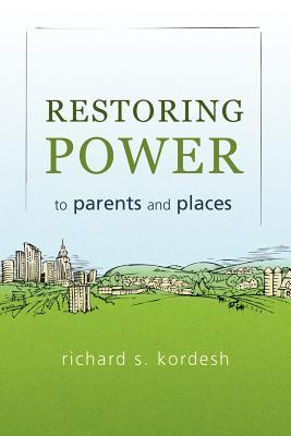 Restoring Power to Parents and Places