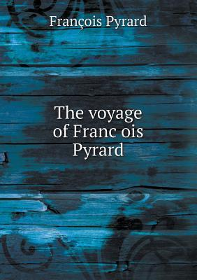 The Voyage of Franc OIS Pyrard