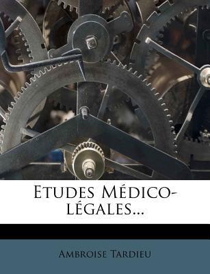 Etudes Medico-Legales...