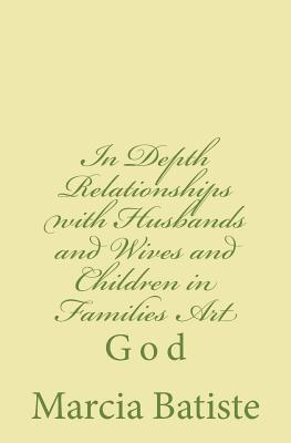 In Depth Relationships With Husbands and Wives and Children in Families Art