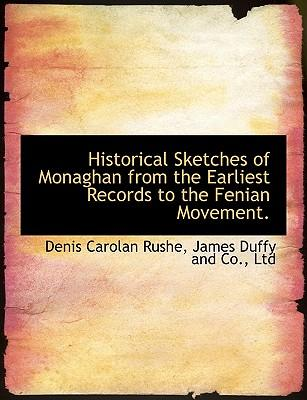 Historical Sketches of Monaghan from the Earliest Records to the Fenian Movement