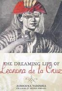 The Dreaming Life of Leonora de la Cruz
