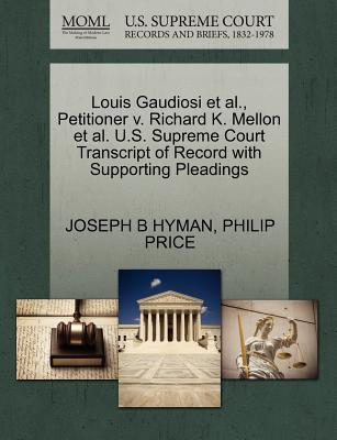 Louis Gaudiosi et al., Petitioner V. Richard K. Mellon et al. U.S. Supreme Court Transcript of Record with Supporting Pleadings