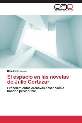 El espacio en las novelas de Julio Cortázar