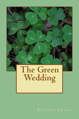 The Green Wedding