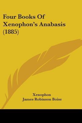 Four Books of Xenophon's Anabasis (1885)