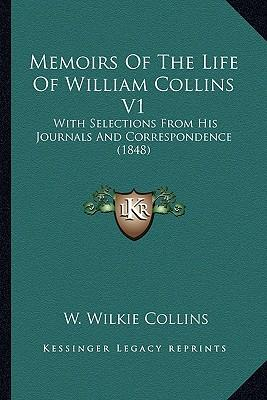 Memoirs of the Life of William Collins V1