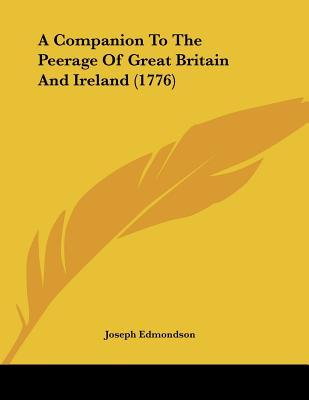 A Companion to the Peerage of Great Britain and Ireland (1776)
