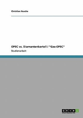 "OPEC  vs. Diamantenkartell / ""Gas-OPEC"""
