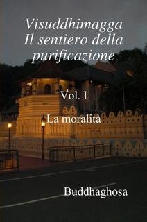 Visuddhimagga Il sentiero della purificazione, Vol. 1