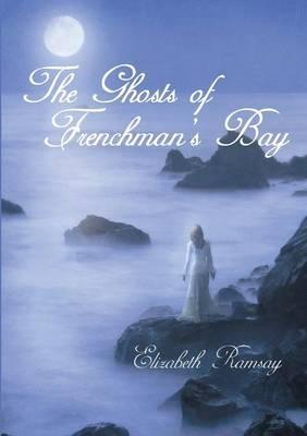 The Ghosts of Frenchman's Bay