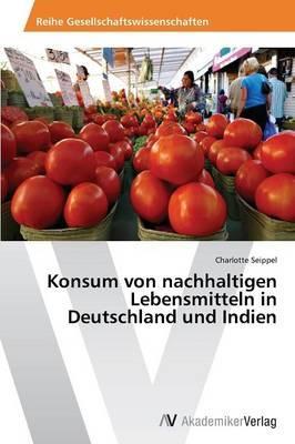 Konsum von nachhaltigen Lebensmitteln in Deutschland und Indien