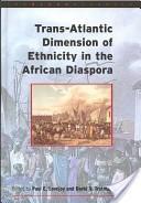 Trans-Atlantic dimensions of ethnicity in the African diaspora