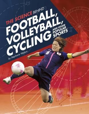 The Science Behind Football, Volleyball, Cycling and Other Popular Sports (Edge Books