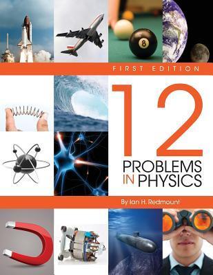 Twelve Problems in Physics