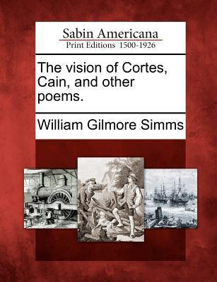 The Vision of Cortes, Cain, and Other Poems