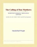 The Calling of Dan Matthews (Webster's German Thesaurus Edition)