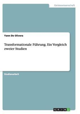 Transformationale Führung. Ein Vergleich zweier Studien