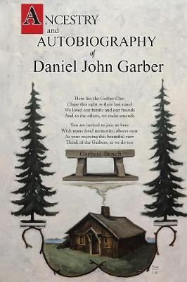 Ancestry and Autobiography of Daniel John Garber