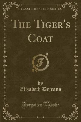 The Tiger's Coat (Classic Reprint)