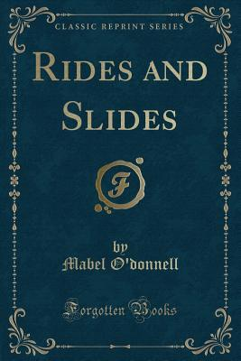 Rides and Slides (Classic Reprint)