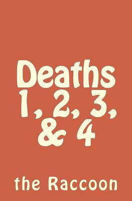 Deaths 1, 2, 3, 4