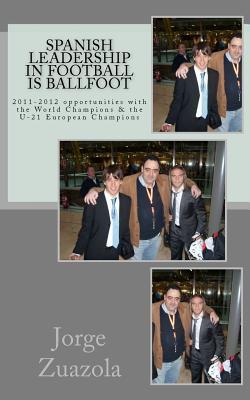 Spanish Leadership in Football Is Ballfoot