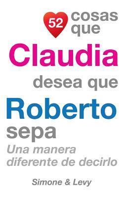 52 Cosas Que Claudia Desea Que Roberto Sepa