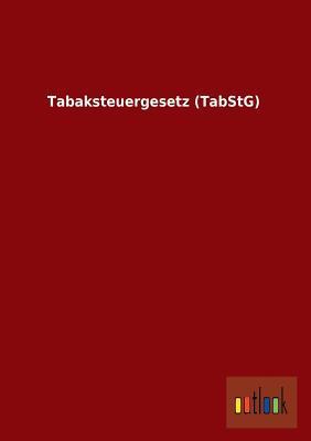 Tabaksteuergesetz (TabStG)