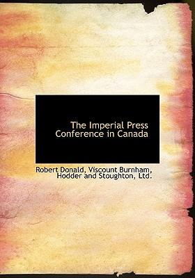 Imperial Press Conference in Canada