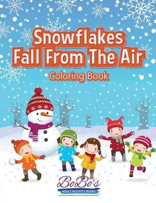 Snowflakes Fall From The Air Coloring Book