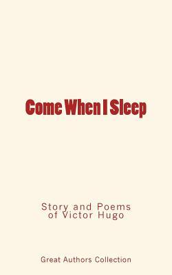 Come When I Sleep