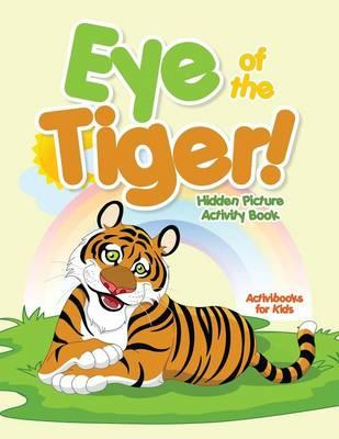 Eye of the Tiger! Hidden Picture Activity Book