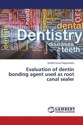 Evaluation of dentin bonding agent used as root canal sealer