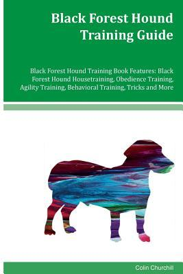 Black Forest Hound Training Guide