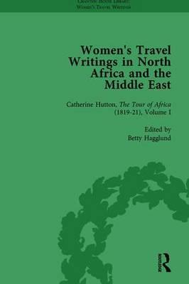 Women's Travel Writings in North Africa and the Middle East, Part II vol 4
