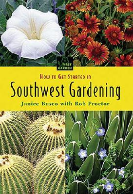 How To Get Started In Southwest Gardening