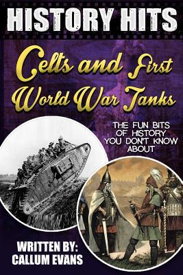 The Fun Bits of History You Don't Know About Celts and First World War Tanks