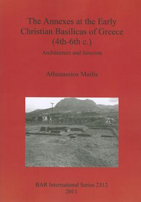 The Annexes at the Early Christian Basilicas of Greece (4th-6th C.)