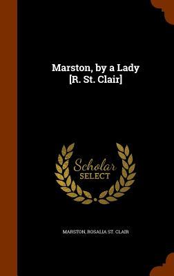 Marston, by a Lady [R. St. Clair]