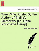 Wee Wifie a Tale by the Author of 'Nellie's Memories' [I E Rosa Nouchette Carey]
