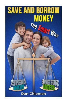 Save and Borrow Money the Smart Way