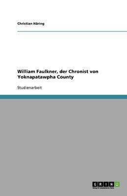 William Faulkner, der Chronist von Yoknapatawpha County